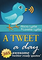 A Tweet A Day: 365 Awesome Twitter Ready…
