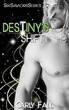 Destiny's Shift by Carly Fall