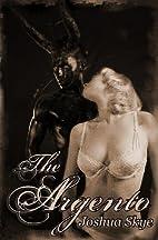 The Argento by Joshua Skye