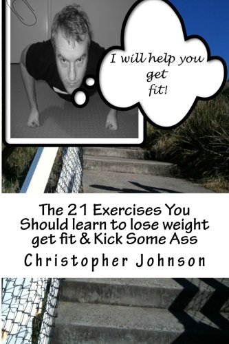 the-21-exercises-you-should-learn-to-lose-weight-get-fit-kick-some-ass