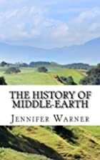 The History of Middle-Earth: The Unofficial…