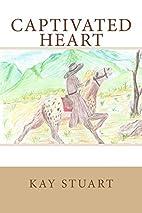 Captivated Heart by Kay Stuart