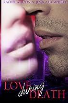 Love During Death by Rachel A Olson