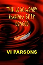 The Legendary Indian Billy Dragoo by Vi…