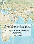 Turkey's Strategic Position at the…