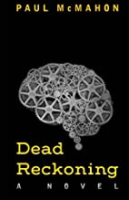 Dead Reckoning by Paul McMahon