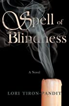 Spell of Blindness: A Novel by Lori…