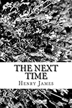 The Next Time by Henry James