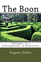 The Boon: Thoughts of a Schizophrenic in…