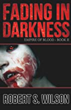 Fading in Darkness: Empire of Blood Book Two…