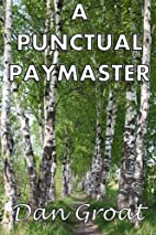 A Punctual Paymaster by Dan Groat