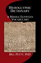 Hieroglyphic Dictionary: A Vocabulary of the…