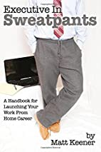 Executive in Sweatpants: A Handbook for…