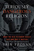 Seriously Dangerous Religion: What the Old…