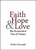 Faith, Hope, and Love: The Ecumenical Trio…