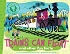 Trains Can Float: and other fun facts (Did…
