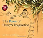 The Power of Henry's Imagination (The…