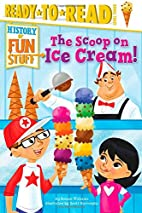 The Scoop on Ice Cream! (History of Fun…