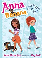 Anna, Banana, and the Friendship Split by…