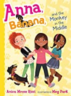 Anna, Banana, and the Monkey in the Middle…