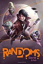 Randoms by David Liss