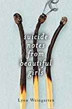 Suicide Notes from Beautiful Girls by Lynn…