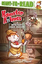 Hamster Holmes, A Mystery Comes Knocking by…