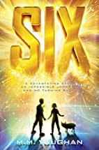 Six by M. M. Vaughan