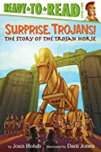 Surprise, Trojans!: The Story of the Trojan…