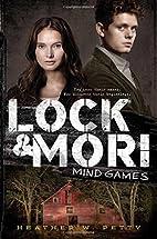 Mind Games (Lock & Mori) by Heather W. Petty