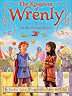 Let the Games Begin! (The Kingdom of Wrenly)…