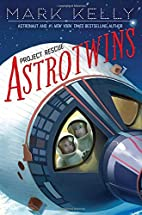 Astrotwins -- Project Rescue by Mark Kelly