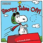 Snoopy Takes Off! (Peanuts) by Charles M.…