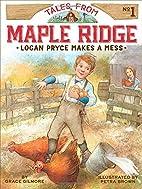 Logan Pryce Makes a Mess by Grace Gilmore