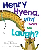 Henry Hyena, Why Won't You Laugh? by…