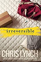 Irreversible by Chris Lynch