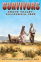 Death Valley: California, 1849 (Survivors)…