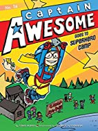 Captain Awesome Goes to Superhero Camp by…