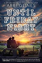 Until Friday Night (Field Party) by Abbi…