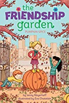 Pumpkin Spice (The Friendship Garden) by…