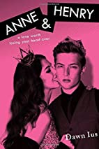 Anne & Henry by Dawn Ius