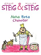 Alpha Beta Chowder by Jeanne Steig