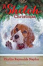 A Shiloh Christmas (The Shiloh Quartet) by…