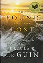 The Found and the Lost: The Collected…