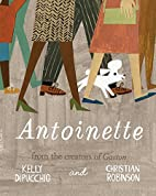 Antoinette by Kelly Dipucchio