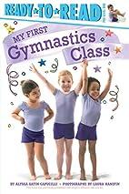 My First Gymnastics Class by Alyssa Satin…