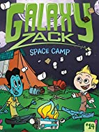 Space Camp (Galaxy Zack) by Ray O'Ryan