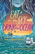 Eat the Sky, Drink the Ocean by Kirsty…