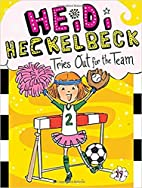 Heidi Heckelbeck Tries Out for the Team by…
