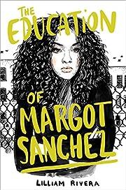 The Education of Margot Sanchez by Lilliam…